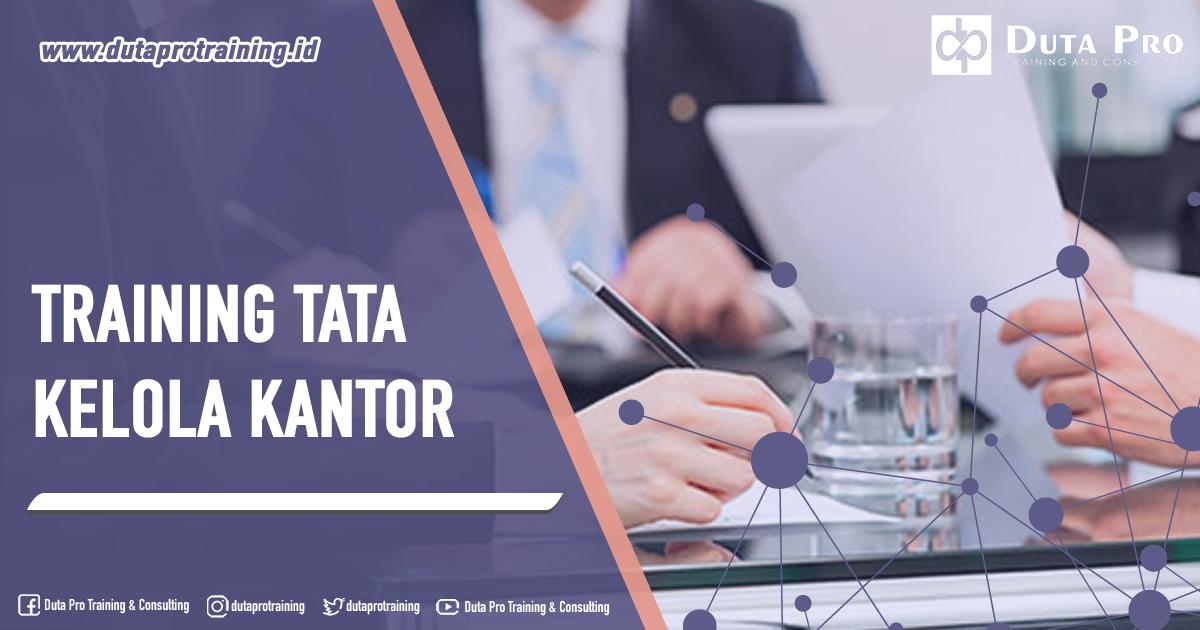 Training Tata Kelola Kantor Pusat Informasi Pelatihan di Jakarta, Bandung, Jogja, Surabaya, Bali, Lombok, Kalimantan Duta Pro Training Consulting