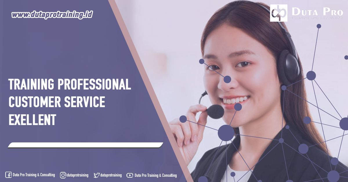 Training Professional Customer Service Exellent Pusat Informasi Pelatihan di Jakarta, Bandung, Jogja, Surabaya, Bali, Lombok, Kalimantan Duta Pro Training Consulting